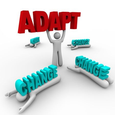 Adapt and Change!